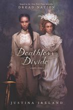 Deathless Divide Hardcover  by Justina Ireland