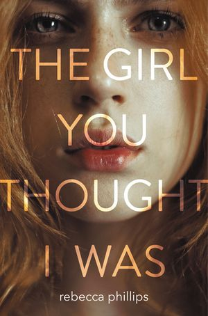 The Girl You Thought I Was book image