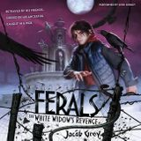 Ferals #3: The White Widow's Revenge