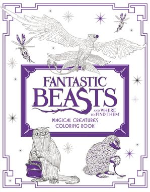 Fantastic Beasts and Where to Find Them: Magical Creatures Coloring Book
