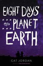 Eight Days on Planet Earth Hardcover  by Cat Jordan