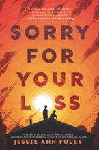 Sorry for Your Loss Hardcover  by Jessie Ann Foley