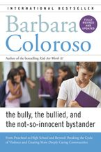 Bully, the Bullied, and the Not-So-Innocent Bystander Paperback  by Barbara Coloroso