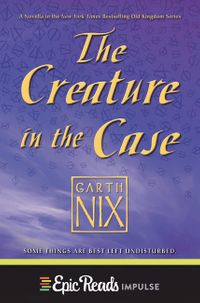 the-creature-in-the-case-an-old-kingdom-novella