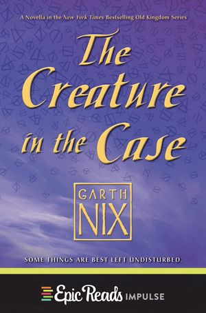 The Creature in the Case: An Old Kingdom Novella book image