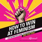 How to Win at Feminism Downloadable audio file UBR by Reductress