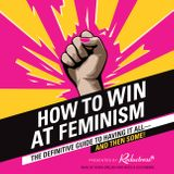 How to Win at Feminism