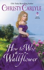How to Woo a Wallflower Paperback  by Christy Carlyle