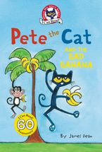 Pete the Cat and the Bad Banana Hardcover  by James Dean