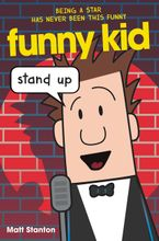 Funny Kid #2: Stand Up Hardcover  by Matt Stanton