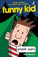 Funny Kid #3: Prank Wars Hardcover  by Matt Stanton