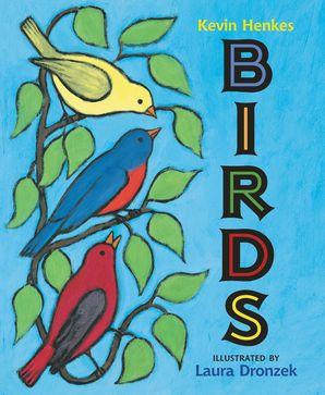 Birds Board Book Book  by Kevin Henkes