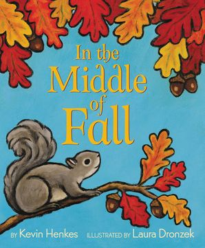 In the Middle of Fall Hardcover  by Kevin Henkes