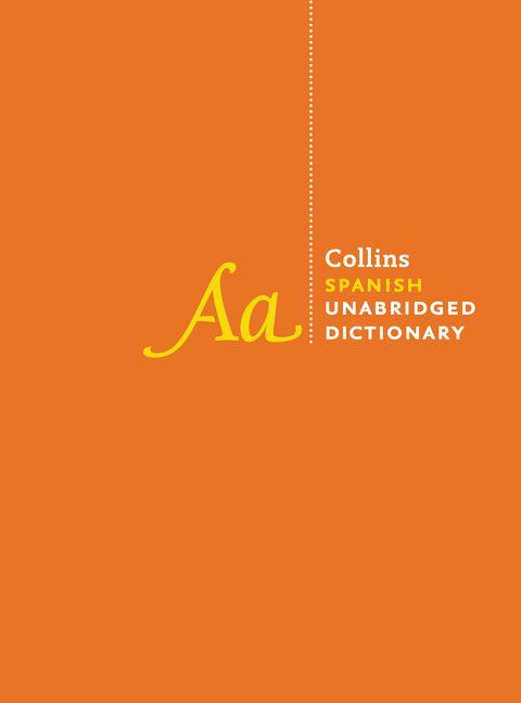 Collins Spanish Unabridged Dictionary 10th Edition