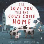 ill-love-you-till-the-cows-come-home-board-book