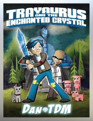 DanTDM: Trayaurus and the Enchanted Crystal - DanTDM - Hardcover