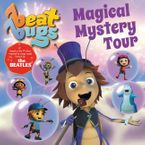 Beat Bugs: Magical Mystery Tour Paperback  by Anne Lamb