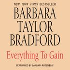 Everything to Gain Downloadable audio file UBR by Barbara Taylor Bradford