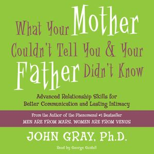 What Your Mother Couldn't Tell You and Your Father Didn't Know book image