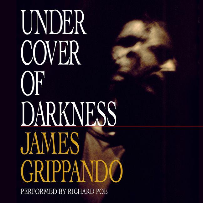 under cover of darkness james grippando digital audiobook. Black Bedroom Furniture Sets. Home Design Ideas