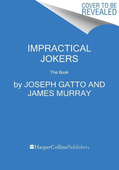 Impractical Jokers: The Book