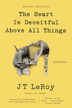 The Heart Is Deceitful Above All Things Paperback  by JT LeRoy