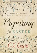 Preparing for Easter Hardcover  by C.S. Lewis