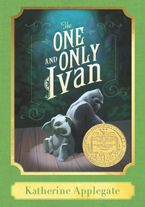 The One and Only Ivan: A Harper Classic Hardcover  by Katherine Applegate