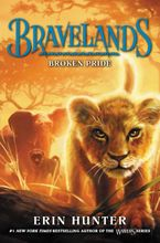 Bravelands #1: Broken Pride Hardcover  by Erin Hunter