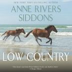 Low Country Downloadable audio file UBR by Anne Rivers Siddons