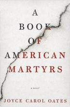 A Book of American Martyrs Hardcover  by Joyce Carol Oates
