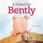 A Friend for Bently Hardcover  by Paige Keiser