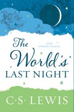 The World's Last Night Paperback  by C. S. Lewis