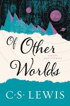 Of Other Worlds Paperback  by C. S. Lewis
