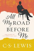 All My Road Before Me Paperback  by C. S. Lewis