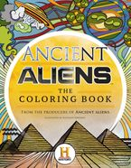 Ancient Aliens™ - The Coloring Book Paperback  by The Producers of Ancient Aliens