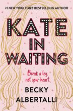 Kate in Waiting Hardcover  by Becky Albertalli