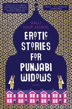 Erotic Stories for Punjabi Widows Hardcover  by Balli Kaur Jaswal