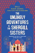 The Unlikely Adventures of the Shergill Sisters Hardcover  by Balli Kaur Jaswal