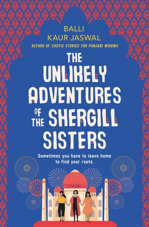 The Unlikely Adventures of the Shergill Sisters book image