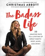 The Badass Life Hardcover  by Christmas Abbott