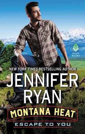 Montana Heat: Escape to You Paperback  by Jennifer Ryan