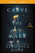 Carve the Mark: Free Chapter First Look eBook  by Veronica Roth