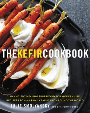 Cover image - The Kefir Cookbook: An Ancient Healing Beverage For Modern Life, RecipesFrom My Family Table And Around The World