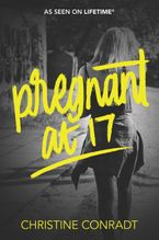 Pregnant at 17 Paperback  by Christine Conradt