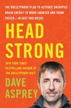 Book cover image: Head Strong: The Bulletproof Plan to Activate Untapped Brain Energy to Work Smarter and Think Faster-in Just Two Weeks | New York Times Bestseller | Wall Street Journal Bestseller | USA Today Bestseller