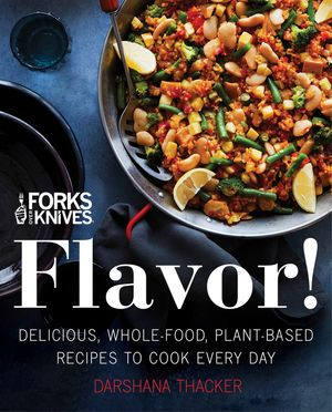 Forks Over Knives: Flavor! book image
