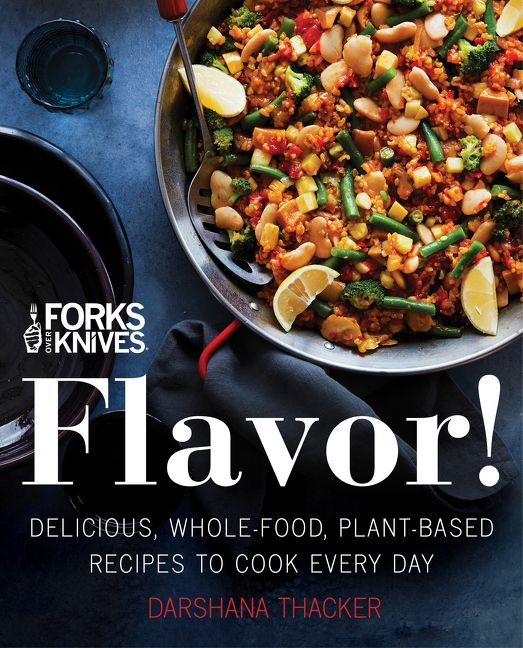 Book cover image: Forks Over Knives: Flavor!: Delicious, Whole-Food, Plant-Based Recipes to Cook Every Day | USA Today Bestseller
