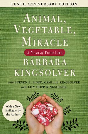 Animal, Vegetable, Miracle - Tenth Anniversary Edition book image