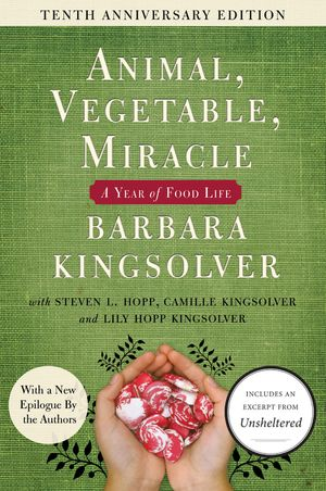 Animal, Vegetable, Miracle - 10th anniversary edition book image
